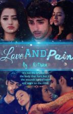 Love and Pain {Complete} by rithikaj12