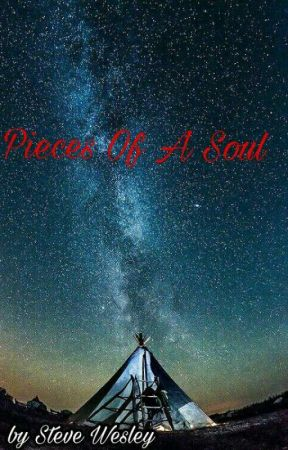 Pieces Of A Soul by WESthePOET