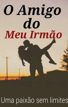O amigo Do Meu Irmão by Millysilva144