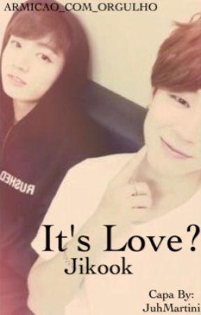 It's love? || Jikook || by MeChamaDeSuaCrusha