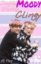 Daddy Moody and Daddy Clingy (Taegi M. Preg)  by Scar0805