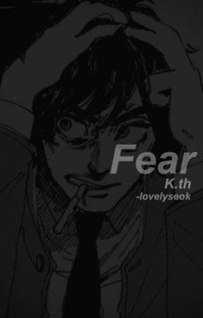 Fear | K.th  by -lovelyseok
