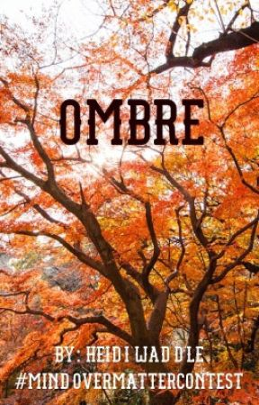 Ombre - MindOverMatterEntry by -_Heidi_-
