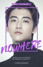 Nowhere ; na jaemin ✔ [revisi] oleh pinkishdelight