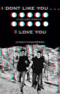 I Don't Like You...... I Love You (Scott/Stiles Fan Fic) cover