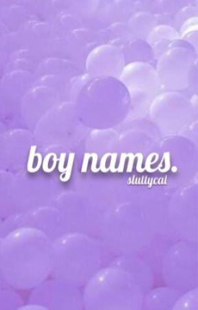 boy names. by sluttycal