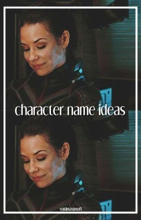 character name ideas ! by voidmaximoff