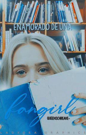 Enamorado De Una Fangirl by queenschreave-