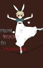 From Bunny To Villainess? by HazehanaMonousagi