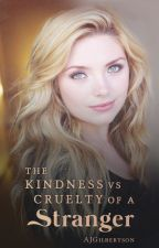 The Kindness vs Cruelty of a Stranger by AJGilbertson