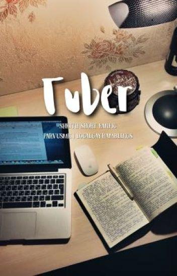 tuber || sheith au