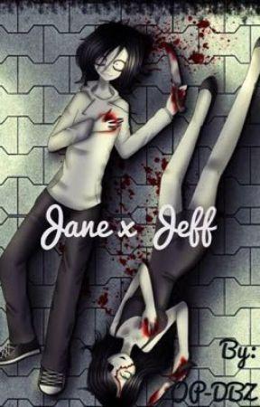A CreepyPasta Love Story (Jeff x Jane) by BBBenji