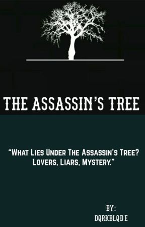 The Assassin's Tree by Dqrkblqde