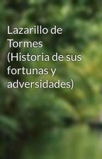 Lazarillo de Tormes (Historia de sus fortunas y adversidades) by jsapjsap