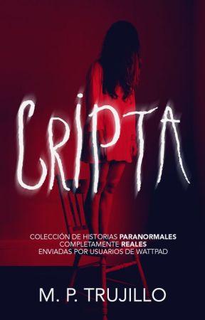 Cripta | Colección de historias paranormales by MatiasPrieto