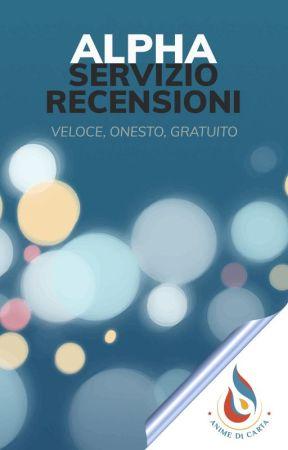 Alpha - Servizio Recensioni by animedicarta-