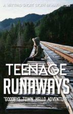 Teenage Runaways  by hayhay_28