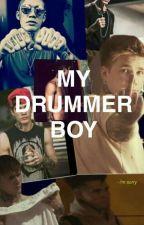 My Drummer Boy by writernoone