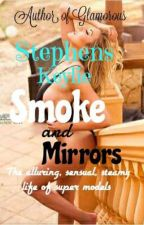 Smoke And Mirrors           ***completed*** by keylie_stephens