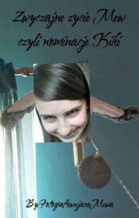 Zwyczajne życie Mew czyli nominacje Kiki by FotografowujacaMewa