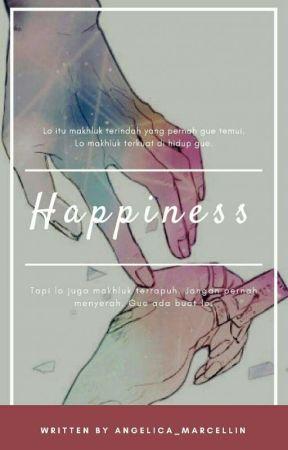 Happiness [SELESAI] ✔ by AM_Sel
