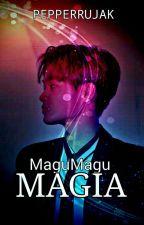 MaguMagu Magia by pepperrujak