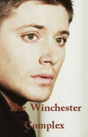 The Winchester Complex by that_one_geek_12