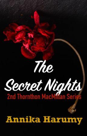 The Secret Nights (2nd Thornthon-MacMillan Series) by annikaharumy