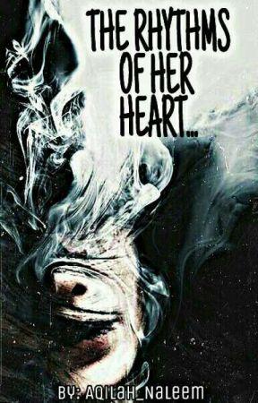 The Rhythms Of Her Heart [Editing] by Aqilah_Naleem