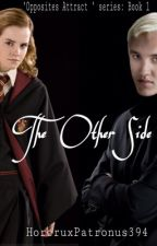 The Other Side (Opposites Attract #1) by HorcruxPatronus394