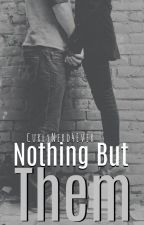 Nothing But Them by curlynerd4ever