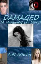 Damaged (A Marauders Era story) by Blakeastheycome