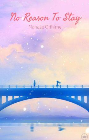 No Reason to Stay by NanaseOrihime