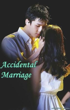 Accidental Marriage Complete Part 19 Wattpad