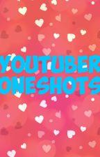 Youtuber Oneshots by Kirisuna_dtstrcjm