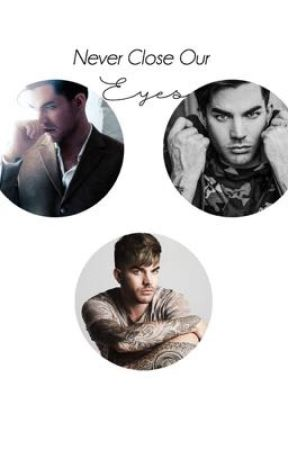 Never Close Our Eyes by LexiTheGlambert