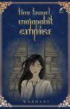 Time Travel : Majapahit Empire [PROSES TERBIT] cover