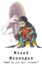 Mixed Messages ~ {d.w} by QuincyRed