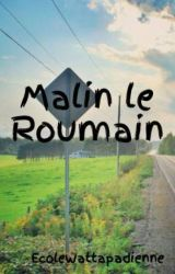 Malin le Roumain by EcoleWattapadienne