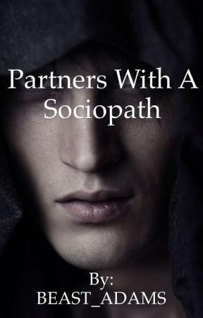 Partners With A Sociopath by BEAST_ADAMS