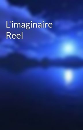 L'imaginaire Reel by majannah