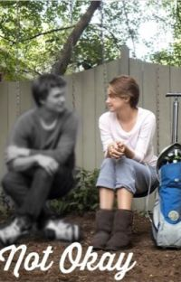 """Not Okay (A """"The Fault in Our Stars"""" Fanfic) cover"""