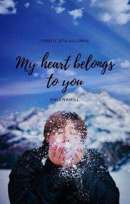 Đọc truyện My Heart Belong To You- AllJimin [BTS/Fanfic]