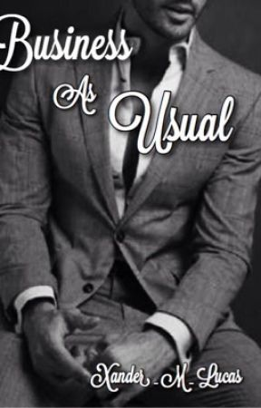 Business as Usual - (Book 1) *COMPLETED* by Xander_M_Lucas