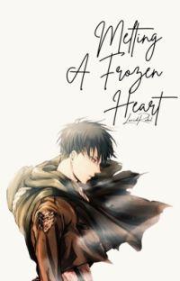 Melting A Frozen Heart ~ Levi Ackerman x OC ~ Attack on Titan/Shingeki no Kyojin cover
