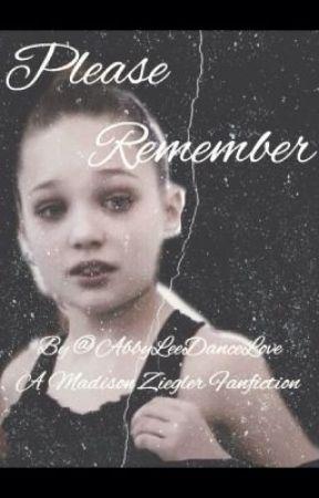 Please Remember (Dance Moms Fan Fiction) by AbbyLeeDanceFanfic