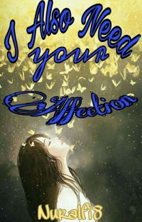 I Also Need Your Affection  [COMPLETED] cover