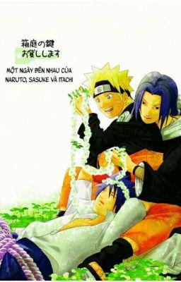 [ ItaNaru ] [ SasuNaru ] Một ngày Bên Nhau Của Itachi, Sasuke và Naruto