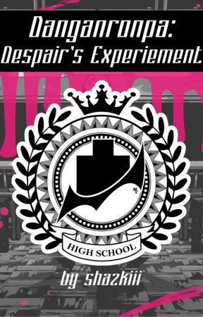 Danganronpa - Despair's Experiment by ShazzySprinkles