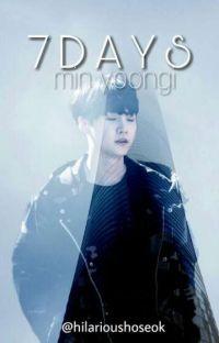 7 Days // min yoongi~ ✓ cover